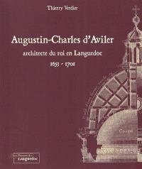 Augustin-Charles d'Aviler : architecte du roi en Languedoc, 1653-1701