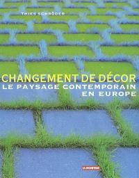 Changement de décor : le paysage contemporain en Europe