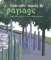 Concepts visuels de paysage : croquis, dessins et maquettes de projets contemporains de paysage