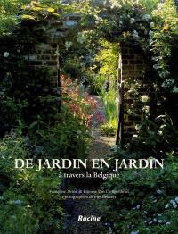 De jardin en jardin : à travers la Belgique