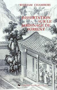 Dissertation sur le jardinage de l'Orient. Suivi de Lettre du frère Attiret, jésuite, peintre au service de l'empereur de la Chine, à Monsieur D'Assaut (1743)