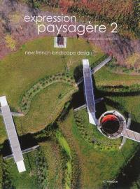 Expression paysagère = New French landscape design. Volume 2