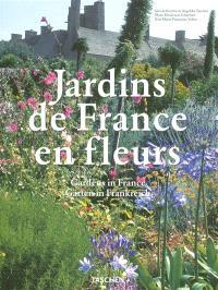 Jardins de France en fleurs = Gardens in France = Gärten in Frankreich