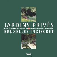 Jardins privés : Bruxelles indiscret