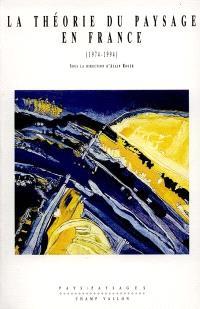 La théorie du paysage en France : 1974-1994