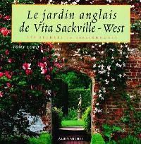 Le jardin anglais de Vita Sackville-West : les secrets de Sissinghurst