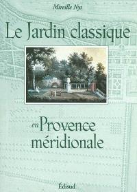 Le jardin classique en Provence méridionale