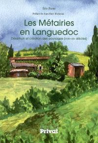 Les métairies en Languedoc : désertion et création des paysages (XVIIIe-XXe siècles)
