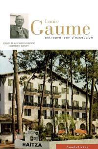 Louis Gaume : entrepreneur d'exception, une vision durable du Bassin