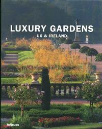 Luxury gardens : UK & Ireland