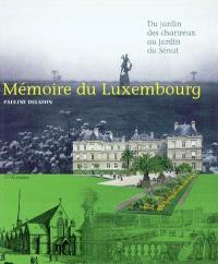 Mémoire du Luxembourg : du jardin des chartreux au jardin du Sénat