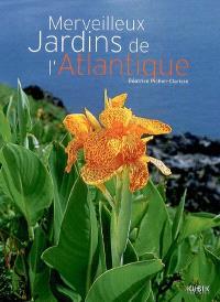 Merveilleux jardins de l'Atlantique
