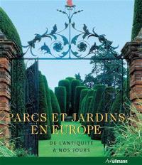 Parcs et jardins en Europe : de l'Antiquité à nos jours