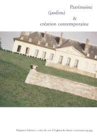 Patrimoine (jardins) & création contemporaine : actes publiés à l'occasion de la journée de rencontre et d'échanges au centre des arts d'Enghien-les-Bains, le vendredi 18 novembre 2005