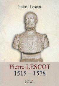 Pierre Lescot : 1515-1578 : histoire