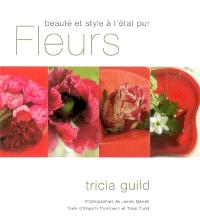 Fleurs : beauté et style à l'état pur