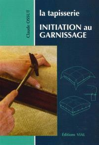 La tapisserie : initiation au garnissage