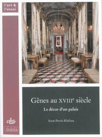 Gênes au XVIIIe siècle : le décor d'un palais