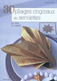 30 pliages originaux de serviettes : en tissu, en papier
