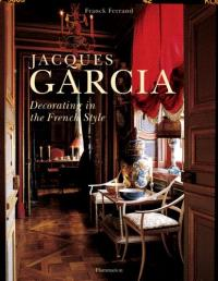 Jacques Garcia : decorating in the french style