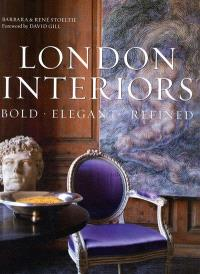 London interiors : bold, elegant, refined