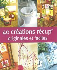 40 créations récup' originales et faciles