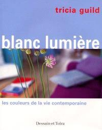 Blanc lumière : les couleurs de la vie contemporaine