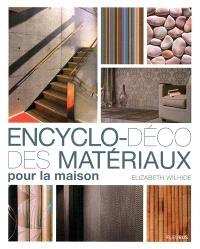 Encyclo-déco des matériaux pour la maison