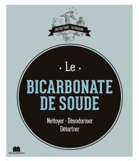 Le bicarbonate de soude : nettoyer, désodoriser, détartrer