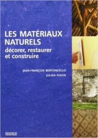Les matériaux naturels : décorer, restaurer et construire