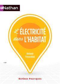 L'électricité dans l'habitat : retenir l'essentiel