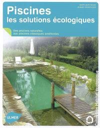 Piscines, les solutions écologiques : des piscines naturelles aux piscines classiques améliorées