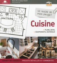Le guide de mon projet cuisine : plans, devis, équipements & matériaux