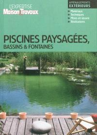 Piscines paysagées, bassins & fontaines : aménagements extérieurs