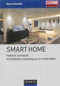 Smart home : habitat connecté, installations domotiques et multimédia