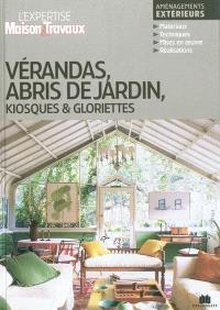 Vérandas, abris de jardin, kiosques & gloriettes : aménagements extérieurs