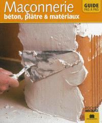 La maçonnerie : béton, plâtre & matériaux