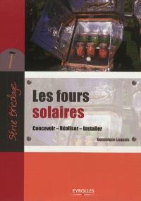 Les fours solaires : concevoir, réaliser, installer