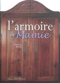 L'armoire de mamie : objets, souvenirs et petits gestes d'un temps aujourd'hui révolu