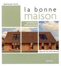 La bonne maison : économe et bioclimatique