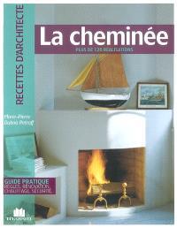 La cheminée : plus de 120 réalisations