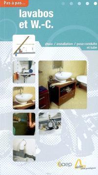 Lavabos et W.-C. : choix, installation, pose conduite et tube