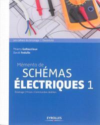 Mémento de schémas électriques. Volume 1, Eclairage, prise, commandes dédiées
