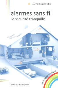 Alarmes sans fil, la sécurité tranquille