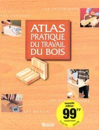 Atlas pratique du travail du bois