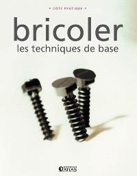 Bricoler : les techniques de base