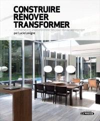 Construire, rénover, transformer  : les meilleures idées d'architectes pour réussir votre projet