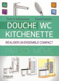 Douche, WC, kitchenette : réaliser un ensemble compact par soi-même