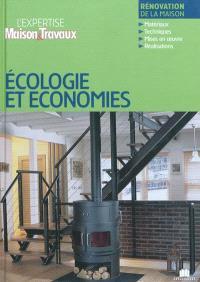 Economies & écologie : rénovation de la maison : matériaux, techniques, mises en oeuvres, réalisations