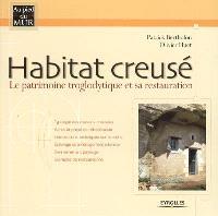 Habitat creusé : le patrimoine troglodytique et sa restauration